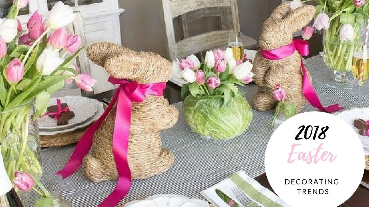 2018 Easter Decorating Ideas Spring Trends