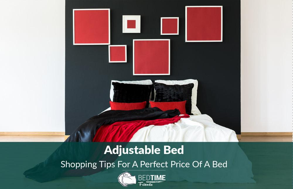 Adjustable Bed Shopping Tips Perfect Price