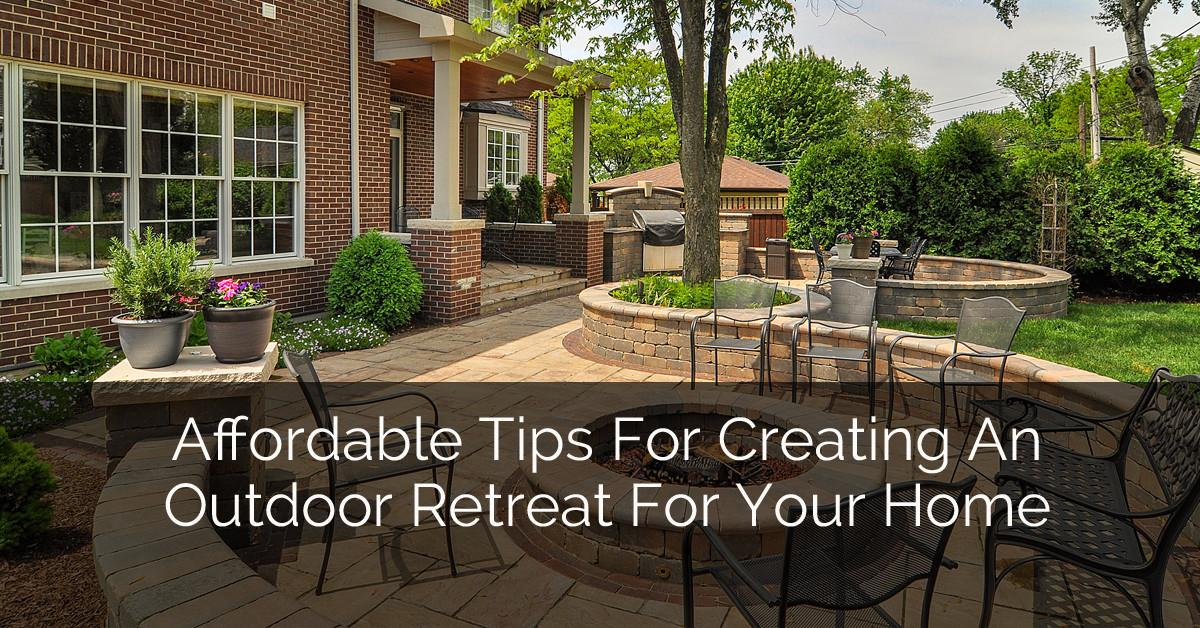 Affordable Tips Creating Outdoor Retreat Your