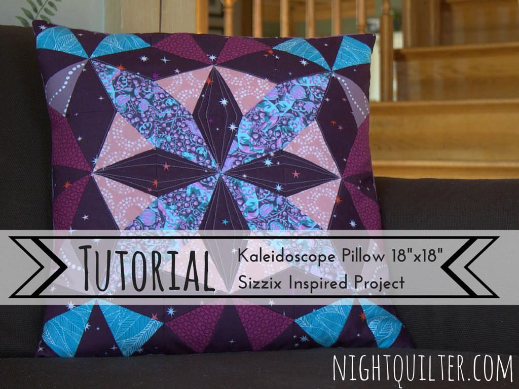 Autumn Dusk Kaleidoscope Pillow Tutorial Night Quilter
