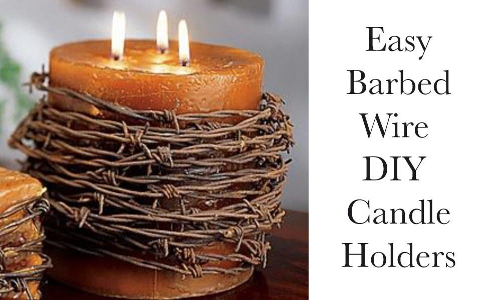 Barbed Wire Diy Candle Holders Cowgirl Magazine