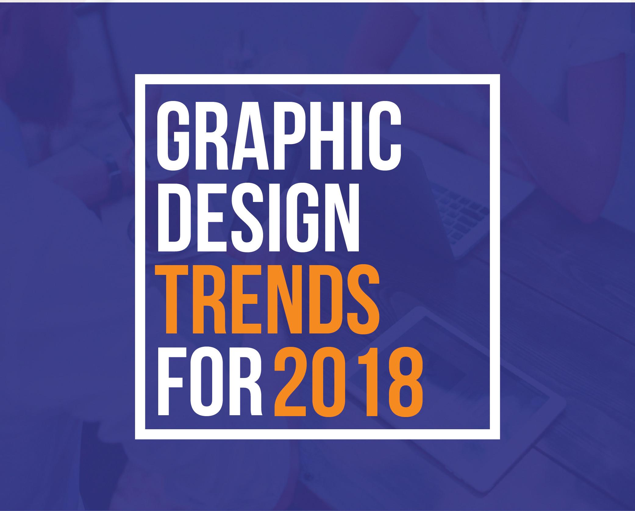 Best Creative Graphic Design Trends 2018 Start Art