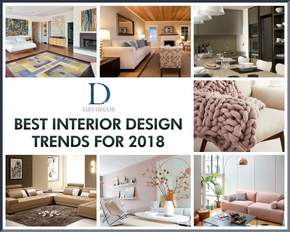 Best Interior Design Trends 2018 Lijo Decor Blog