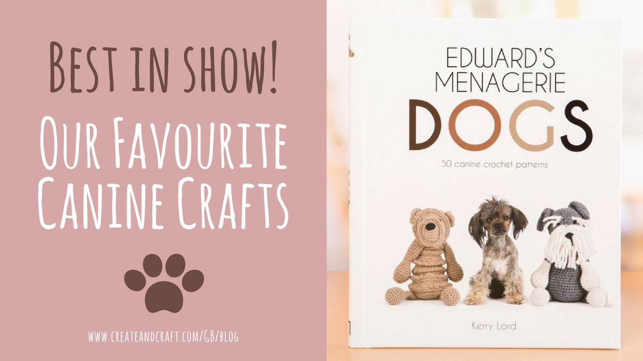 Best Show Our Pick Canine Themed Crafting Create