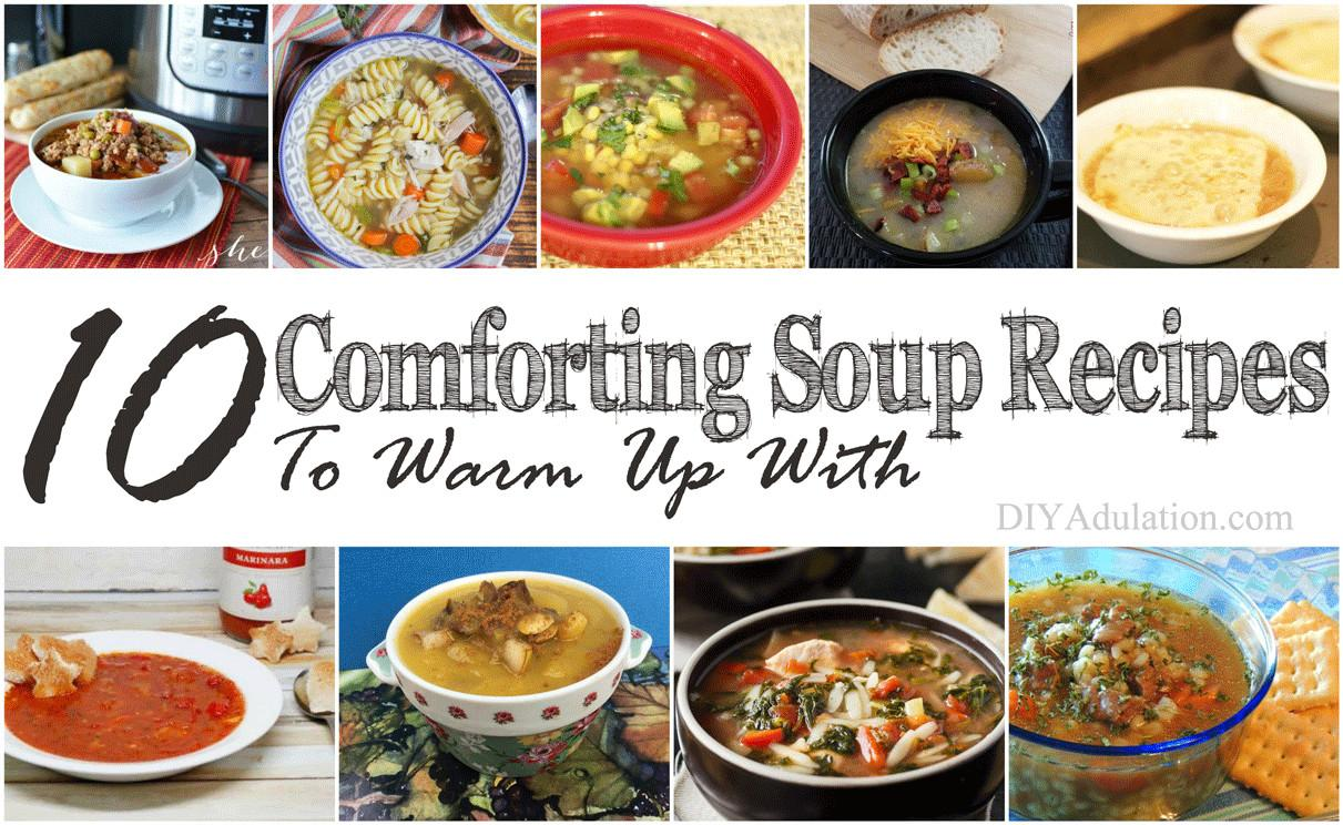 Comforting Soup Recipes Warm Diy Adulation