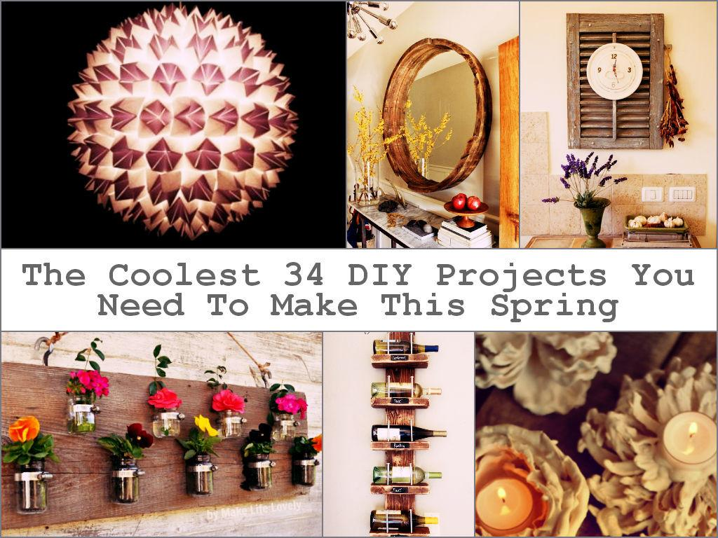 Coolest Diy Projects Need Make Spring