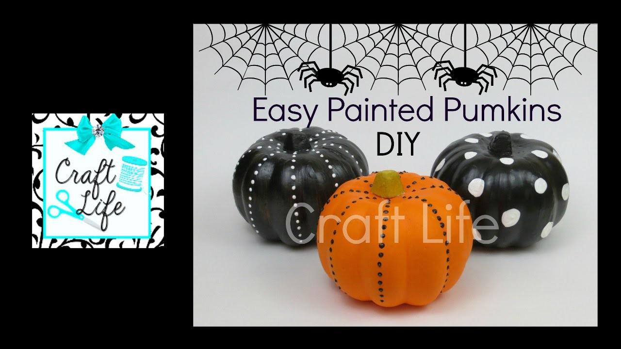 Craft Life Fun Easy Diy Painted Pumpkins Halloween