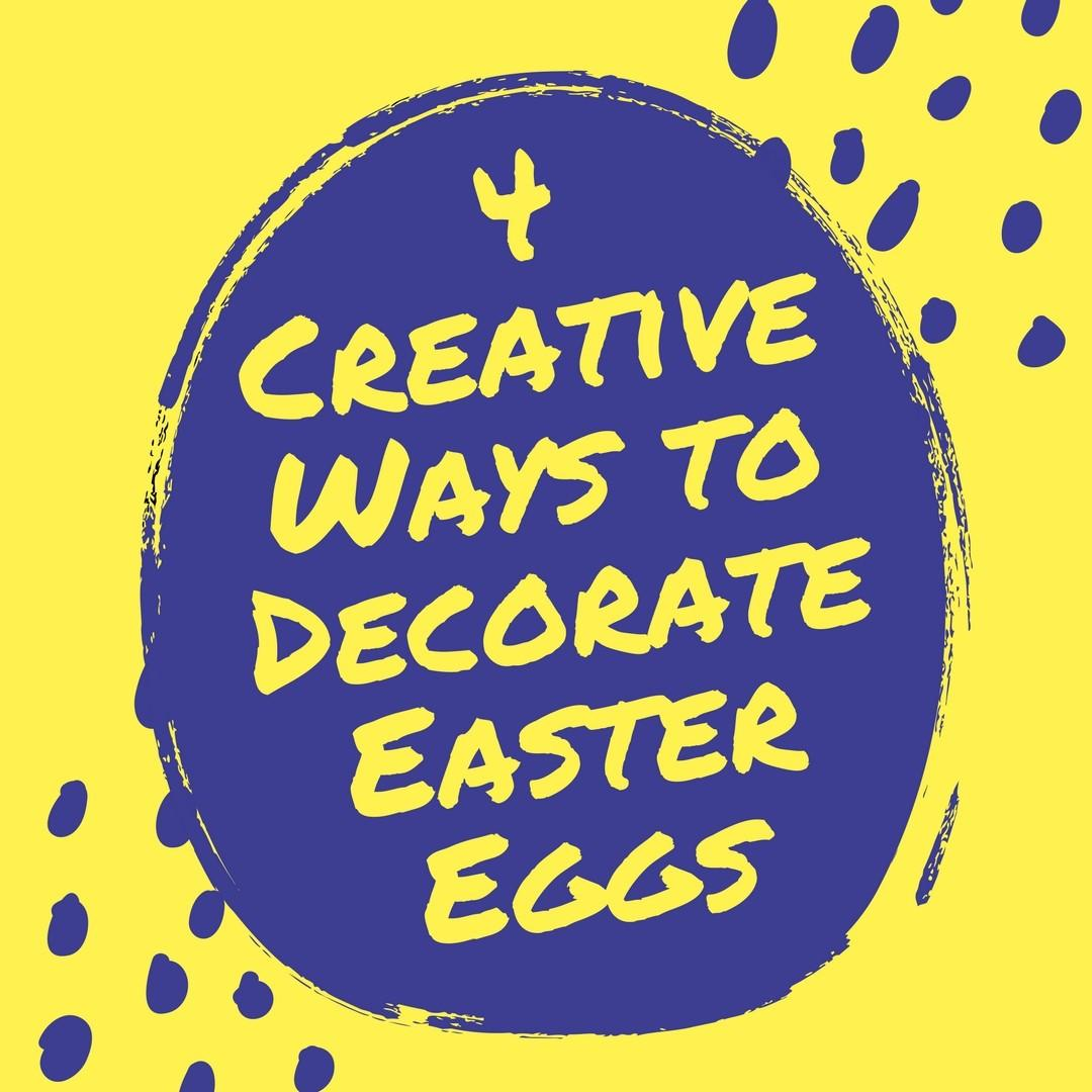 Creative Ways Decorate Easter Eggs Year