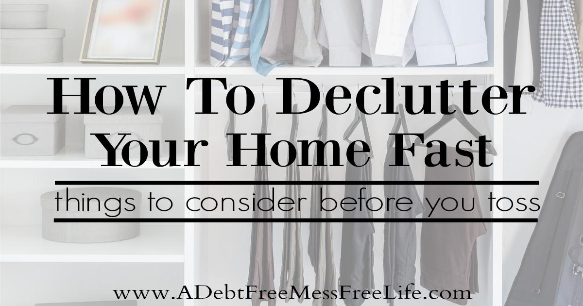 Declutter Your Home Fast Simple Decluttering Tips