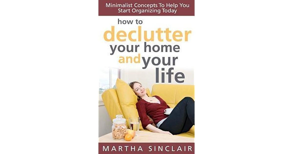 Declutter Your Home Life Minimalist