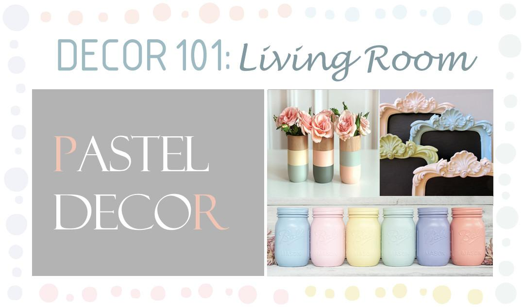 Decor 101 Pastel Living Room Design Your Home Style
