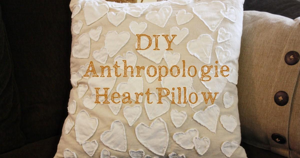 Diy Anthropologie Heart Pillow Holly Company