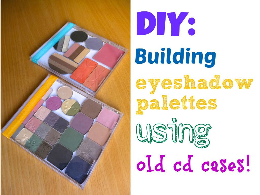 Diy Building Eyeshadow Palettes Using Old Cases