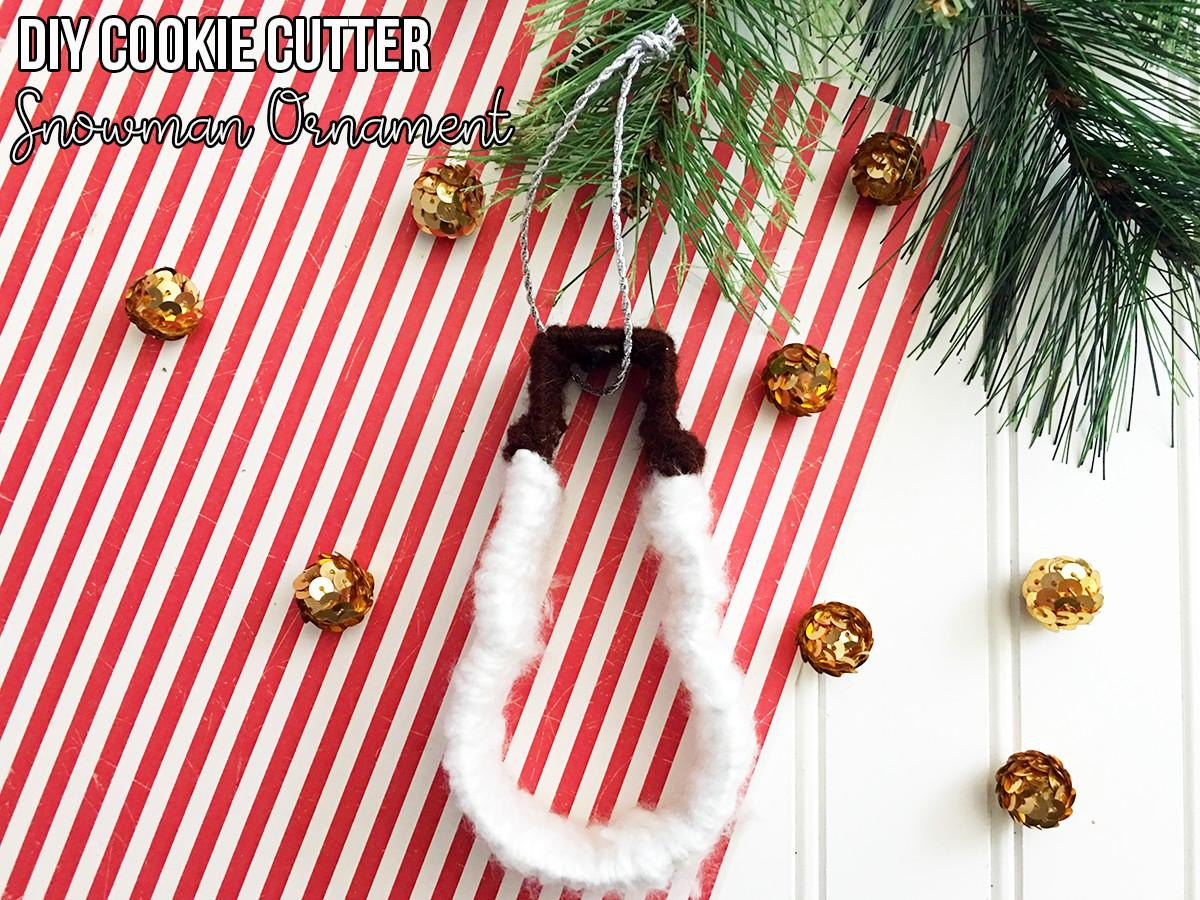 Diy Cookie Cutter Snowman Ornament Six Time Mommy