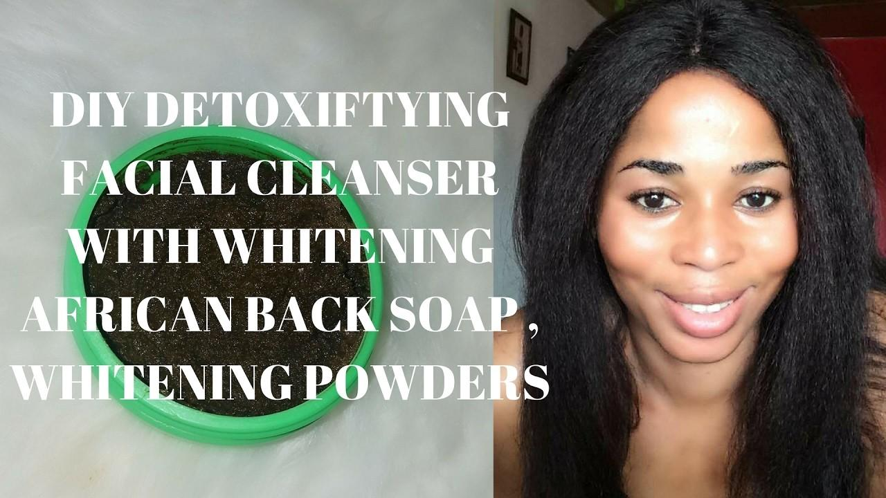 Diy Detoxifying Facial Cleanser Whitening African
