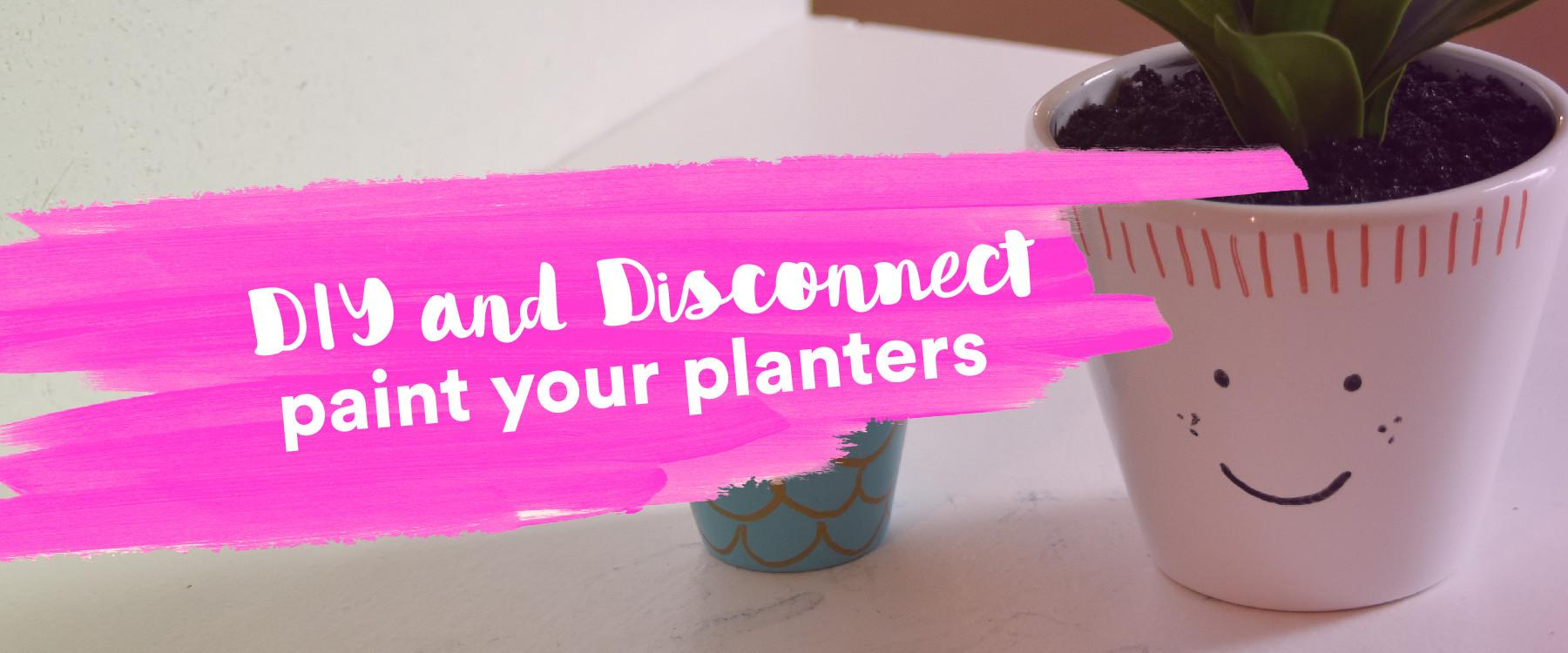 Diy Disconnect Paint Your Planters More Than Buzz