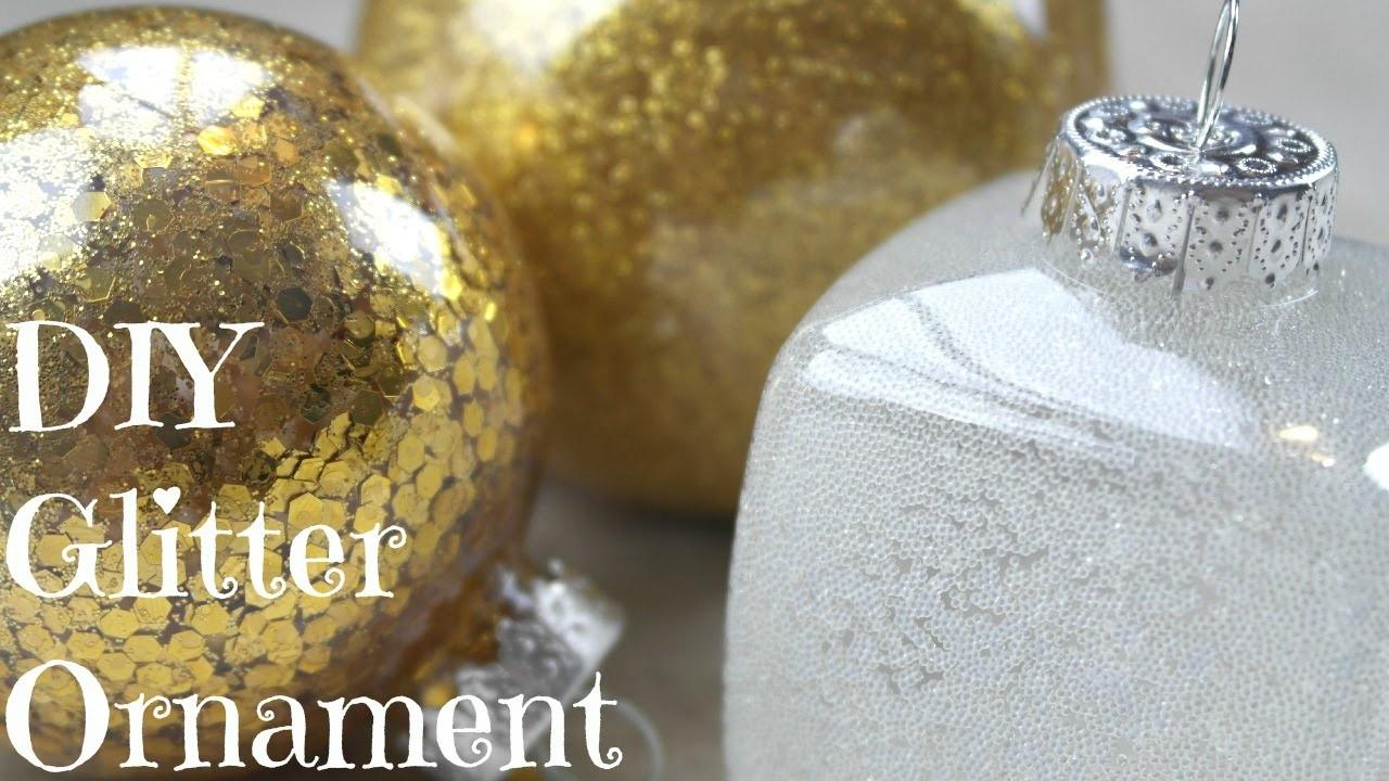 Diy Easy Glitter Ornaments Best Tutorial