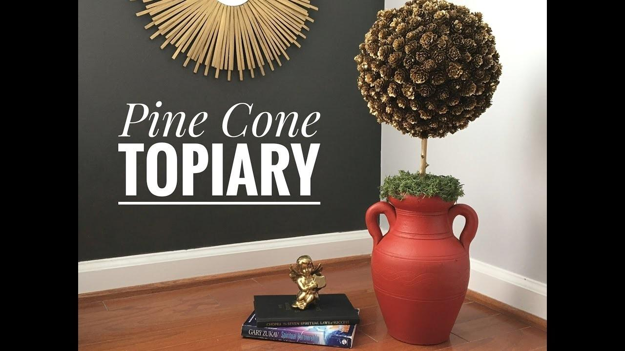 Diy Easy Inexpensive Pinecone Topiary Holiday