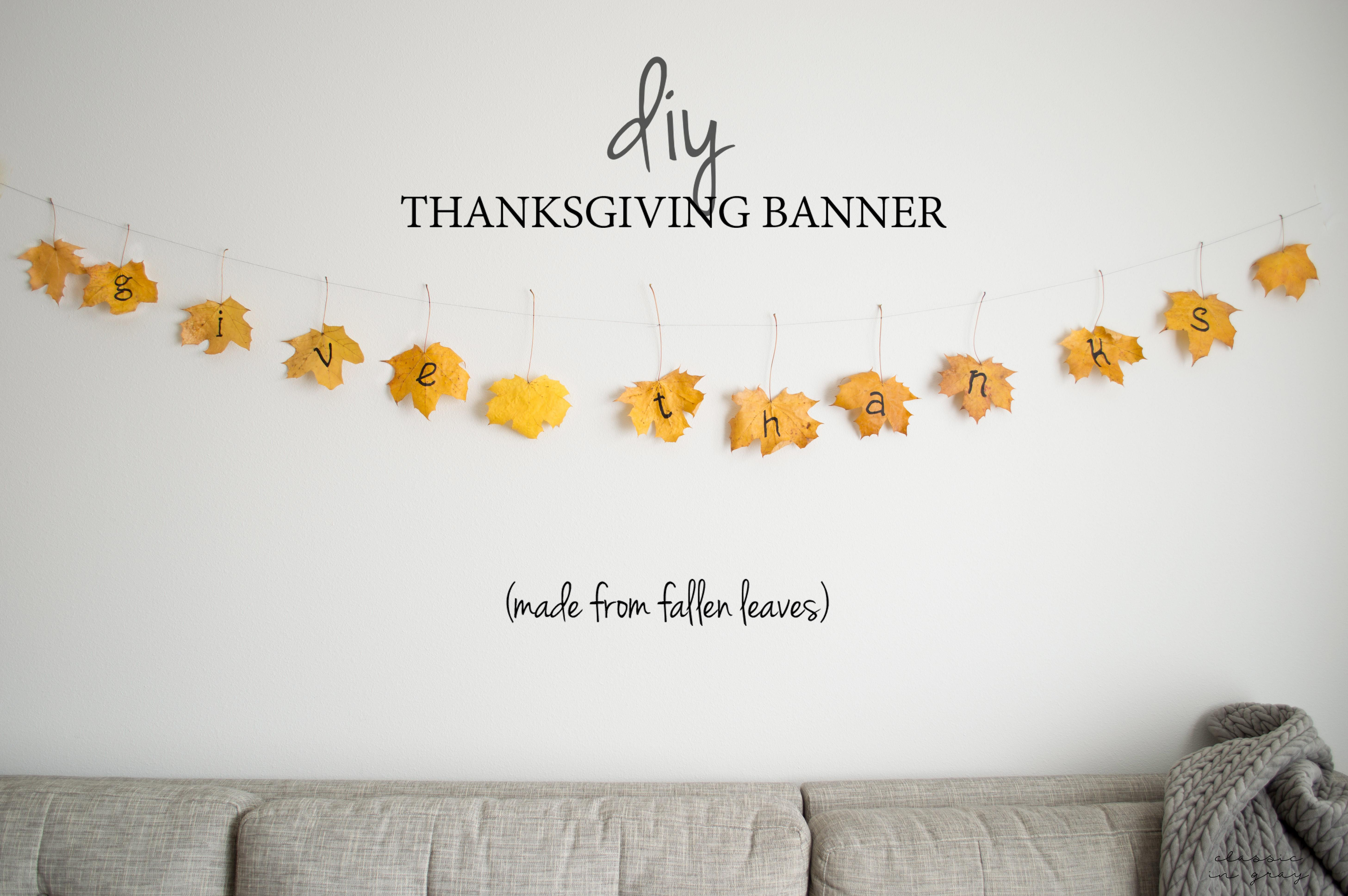 Diy Give Thanks Banner Made Fallen Leaves