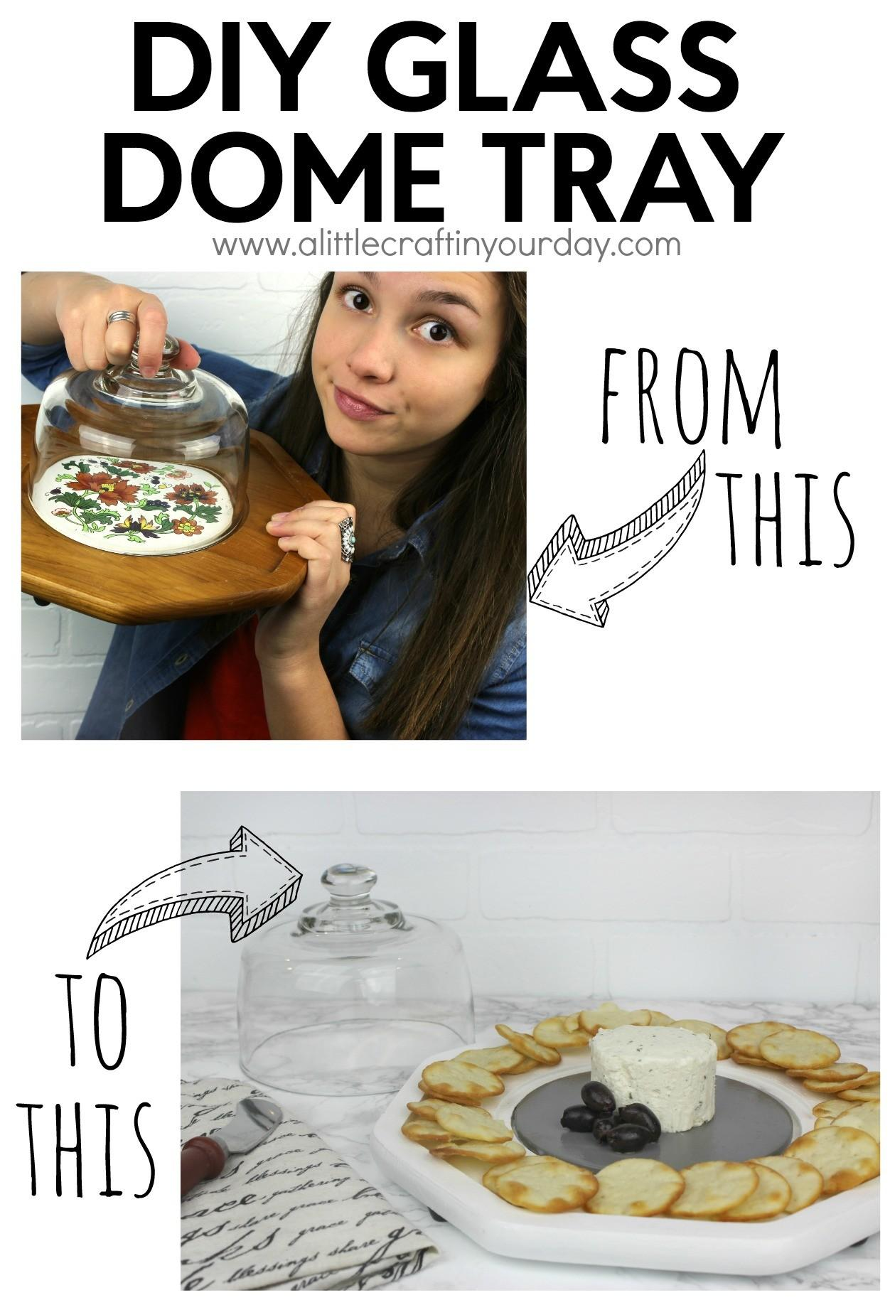 Diy Glass Dome Tray Little Craft Your Day