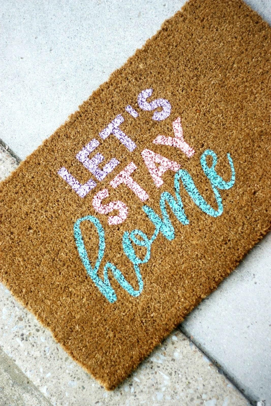 Diy Let Stay Home Doormat Pretty Life Girls