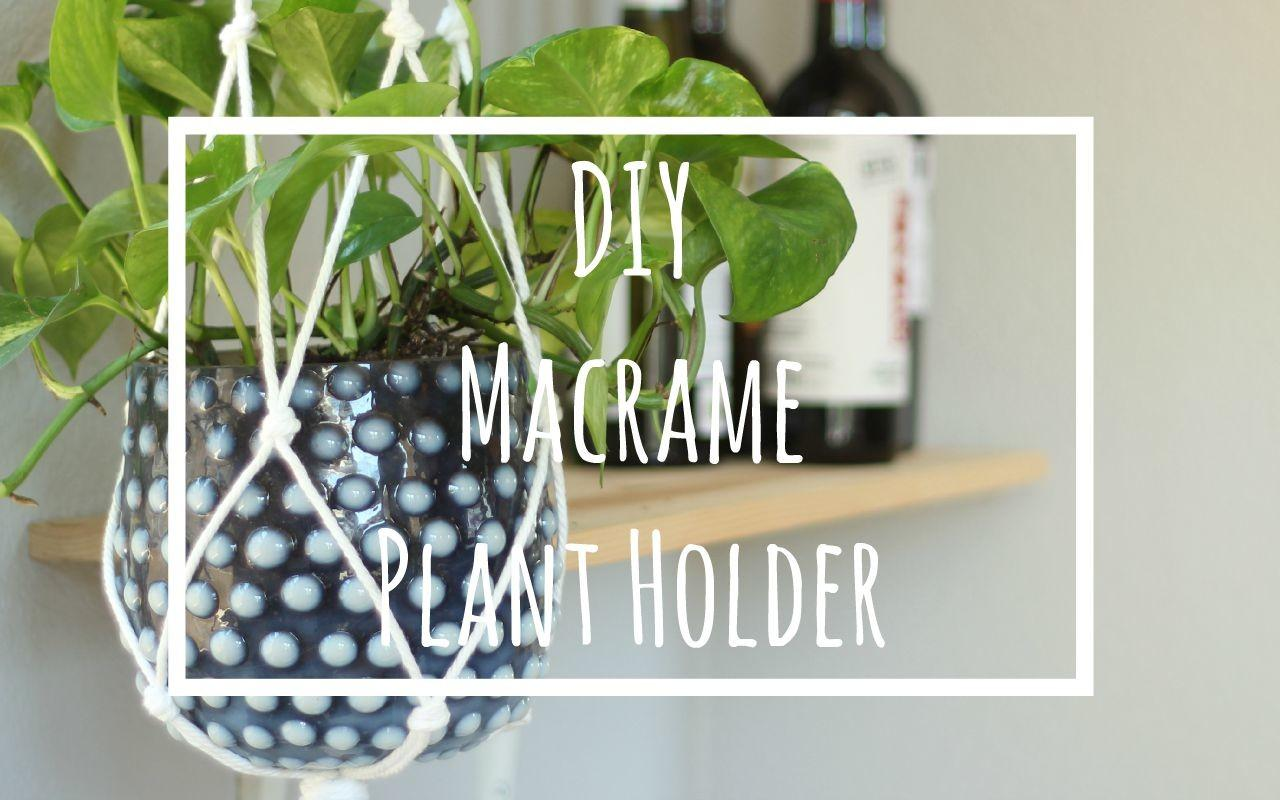 Diy Macrame Plant Holder Play Home Wife