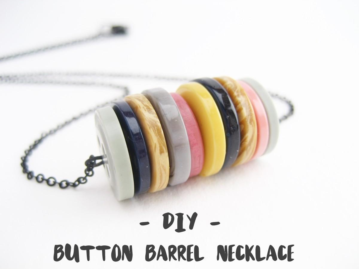Diy Make Button Barrel Necklace Adorablest