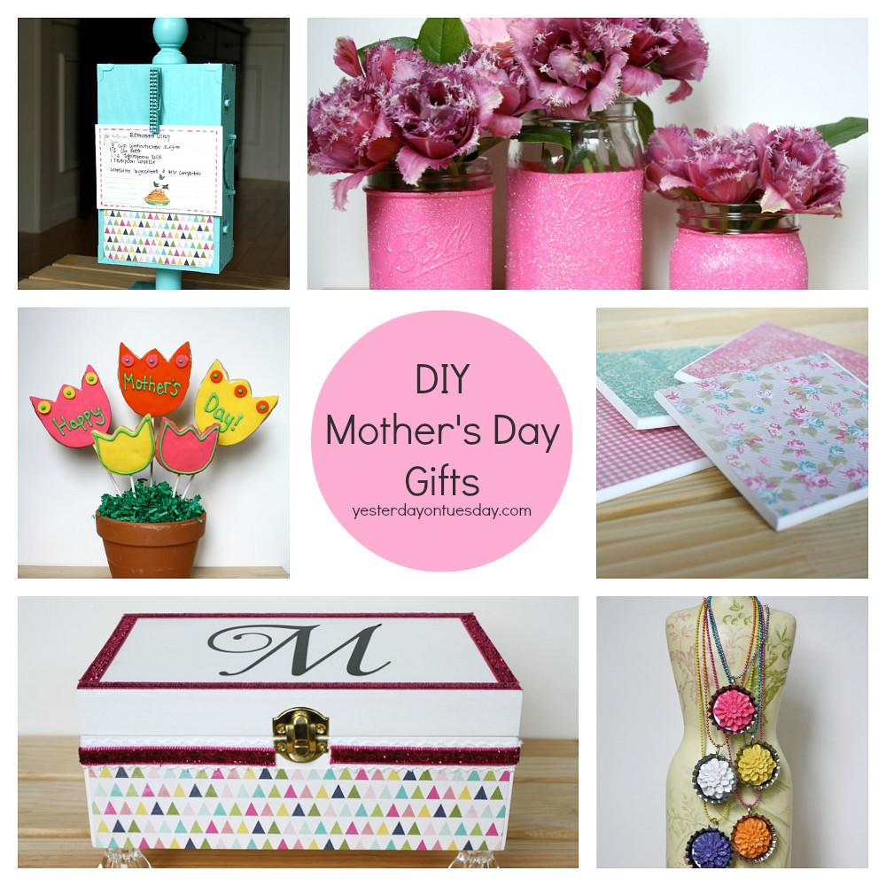Diy Mother Day Gifts Yesterday Tuesday