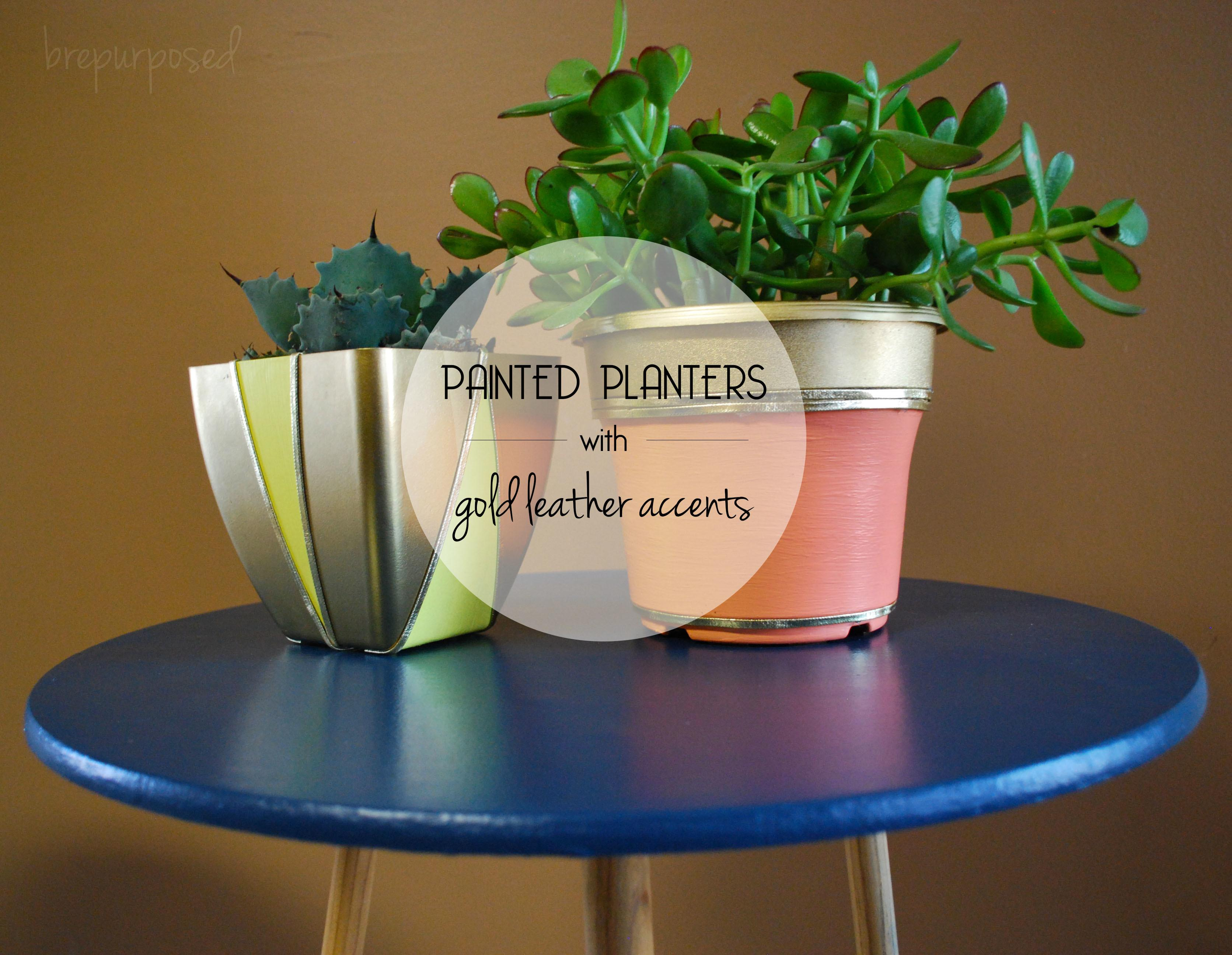 Diy Painted Planters Gold Leather Accents Brepurposed