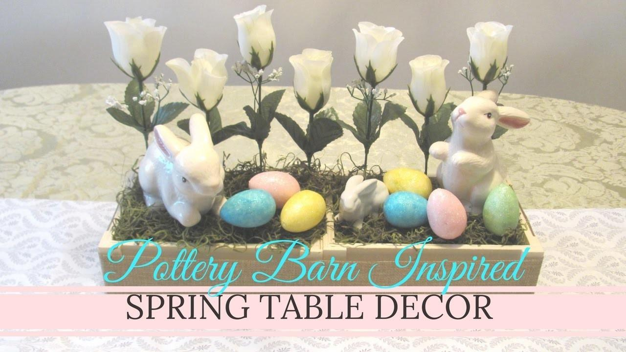 Diy Pottery Barn Inspired Spring Table Decor 2017