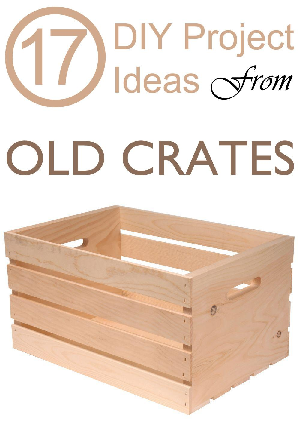 Diy Project Ideas Old Crates