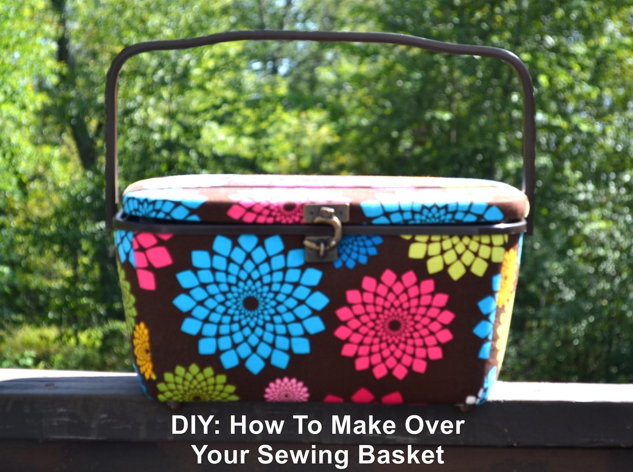 Diy Sewing Basket Make Over Part