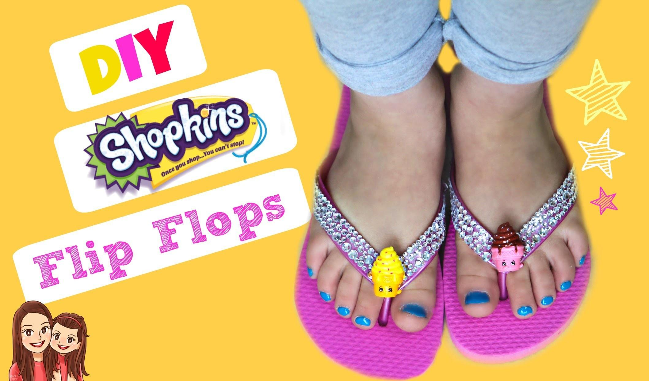 Diy Shopkins Flip Flops Summer Bff Project Any Extra