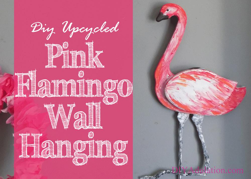 Diy Upcycled Pink Flamingo Wall Hanging Adulation