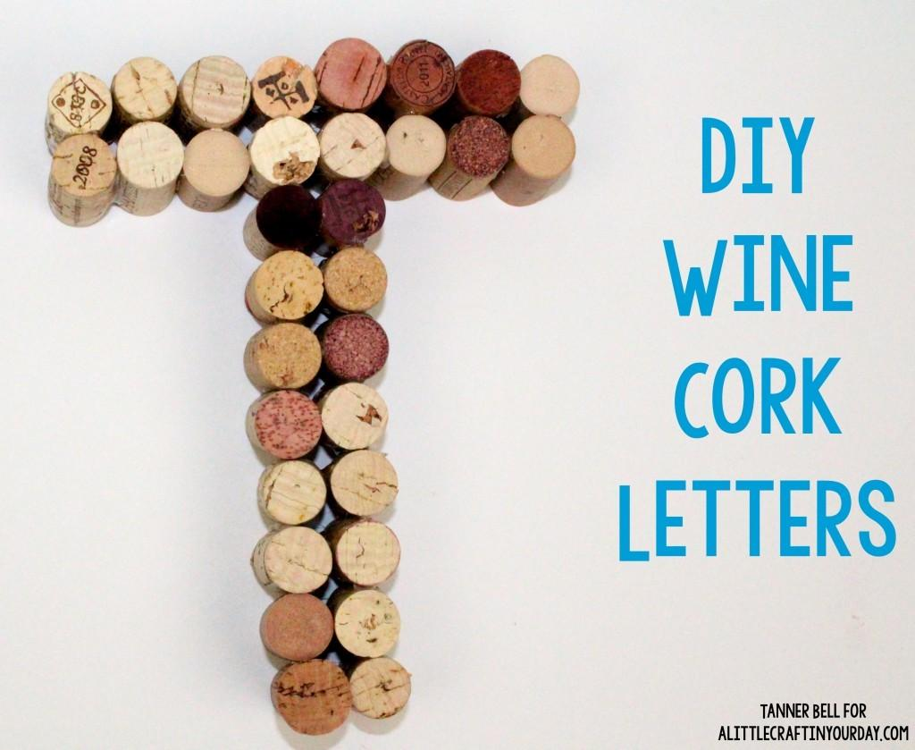 Diy Wine Cork Letters Plus Giveaway Little Craft