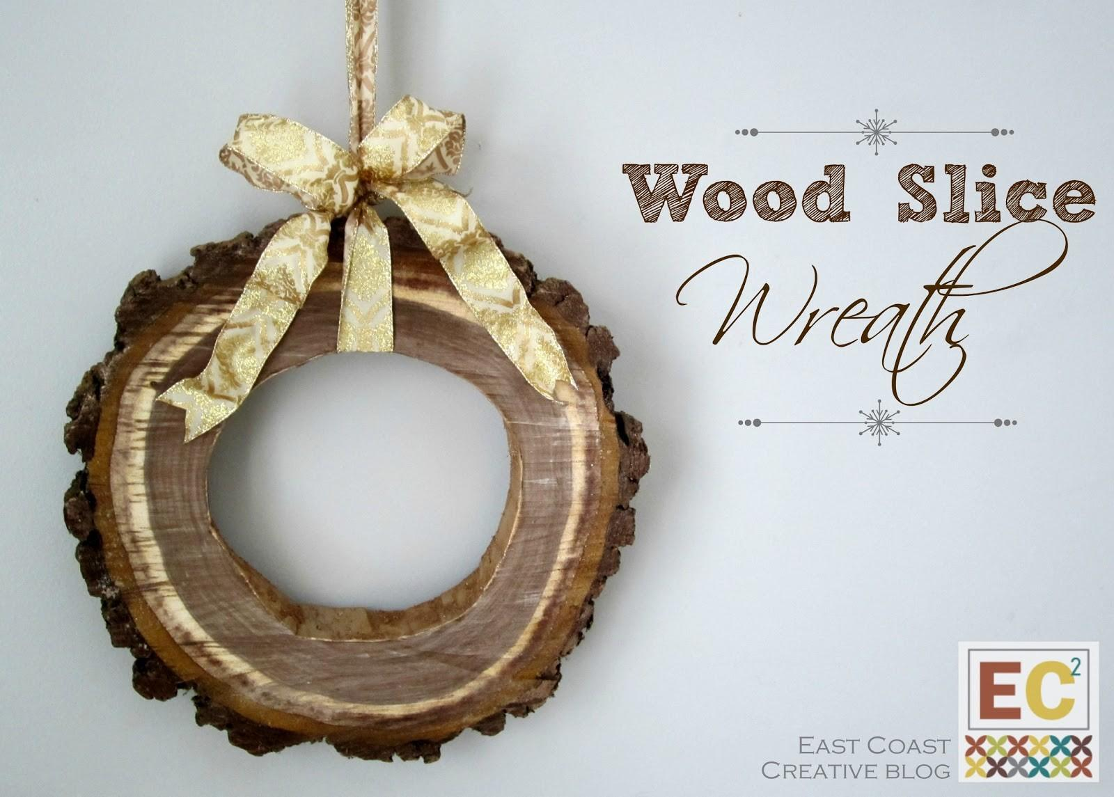 Diy Wood Slice Wreath East Coast Creative Blog