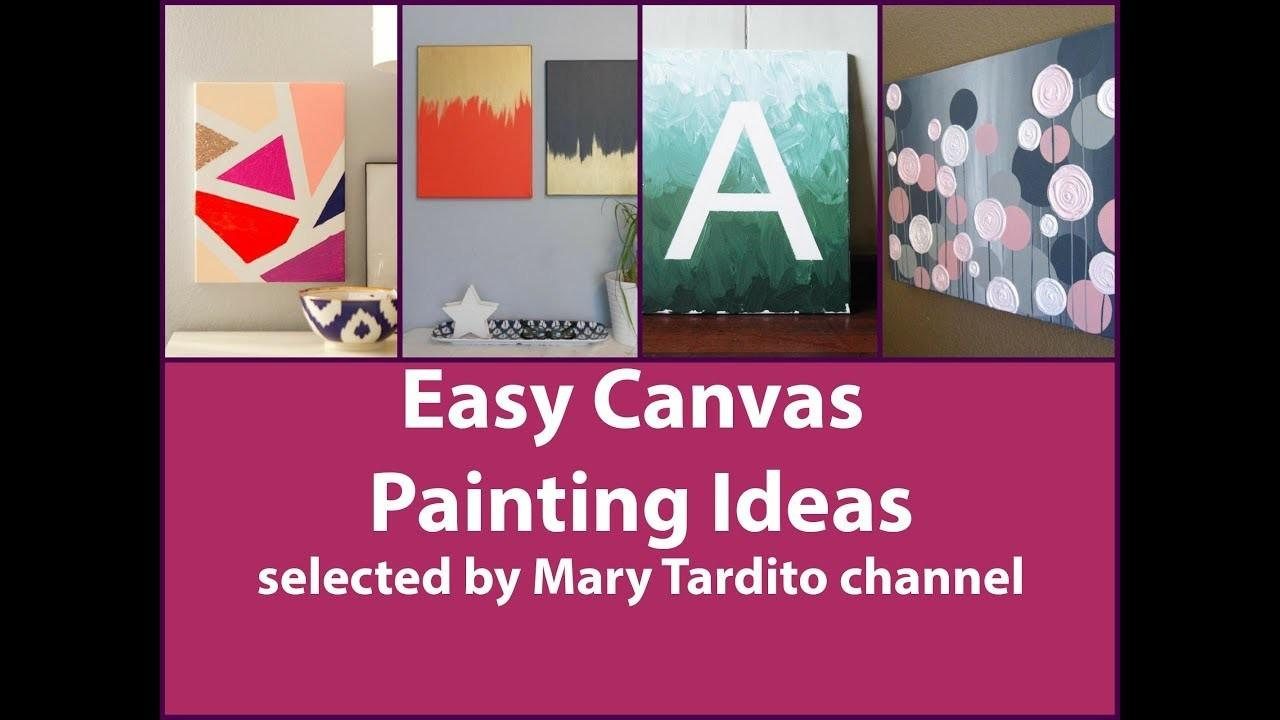 Easy Canvas Painting Ideas Diy Wall Art