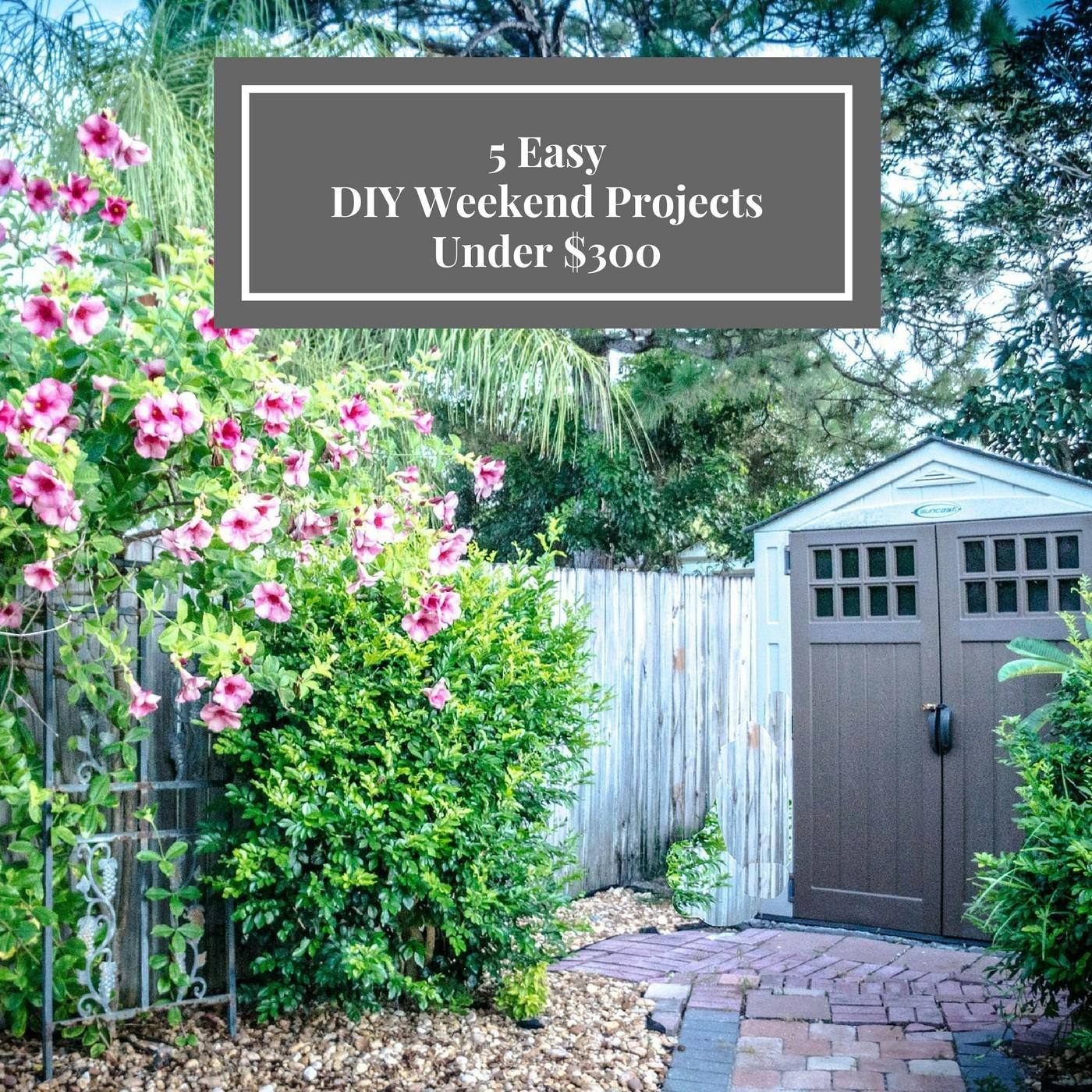 Easy Diy Weekend Projects Under 300 Bring Huge