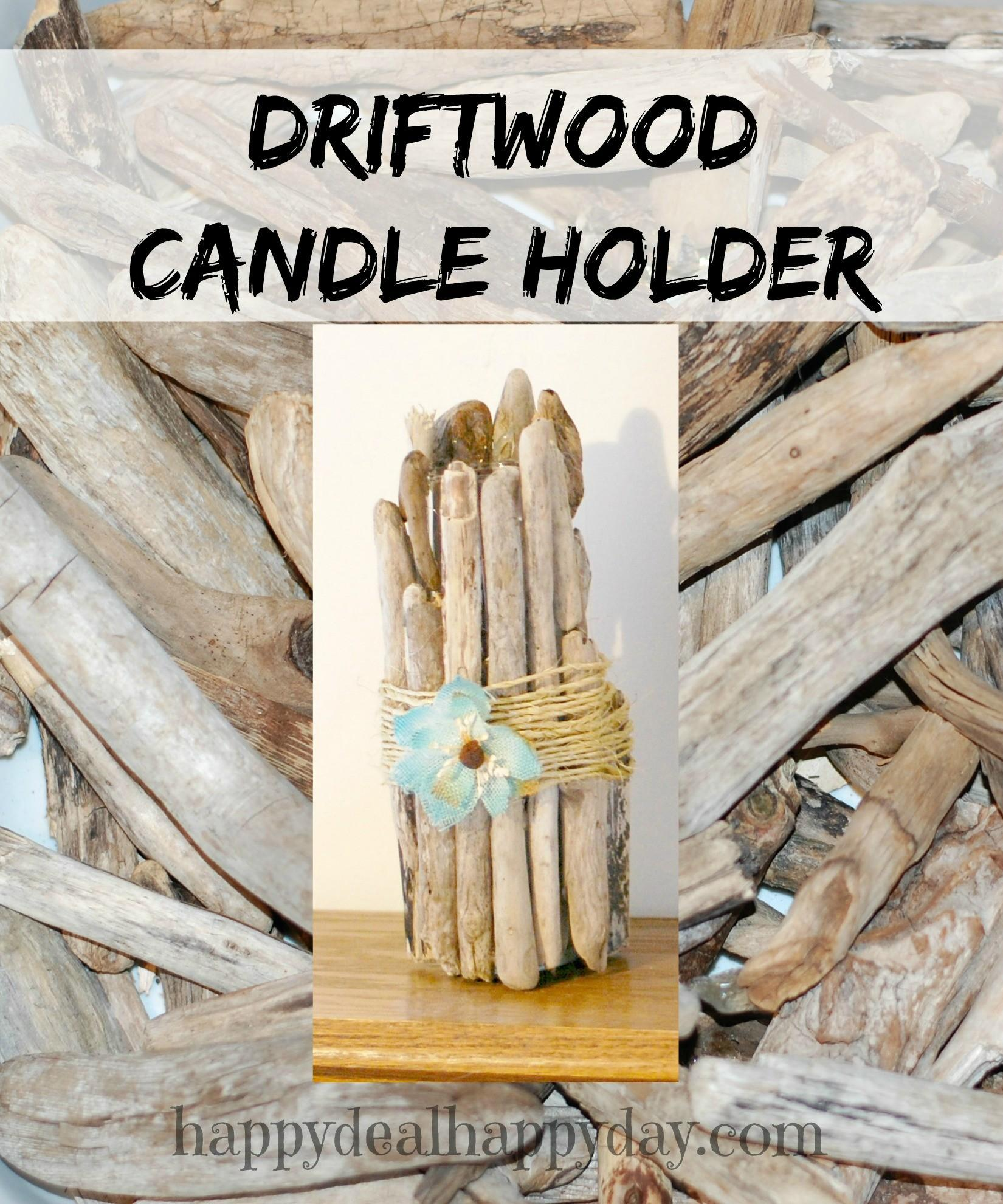 Easy Frugal Craft Driftwood Candle Holder Happy Deal
