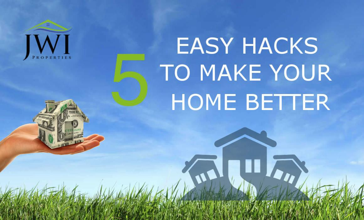 Easy Hacks Make Your Home Better