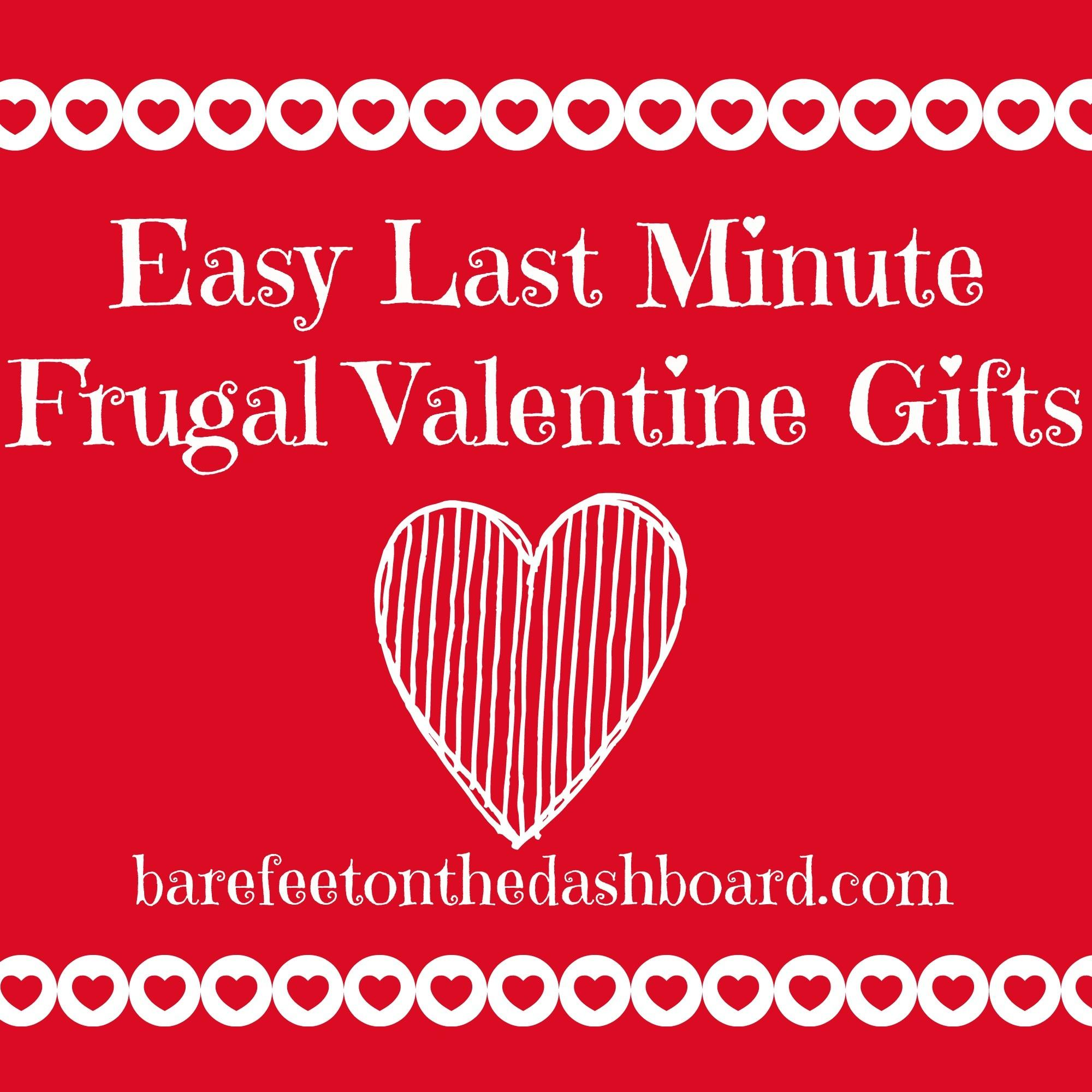 Easy Last Minute Frugal Valentine Day Gifts Bare Feet