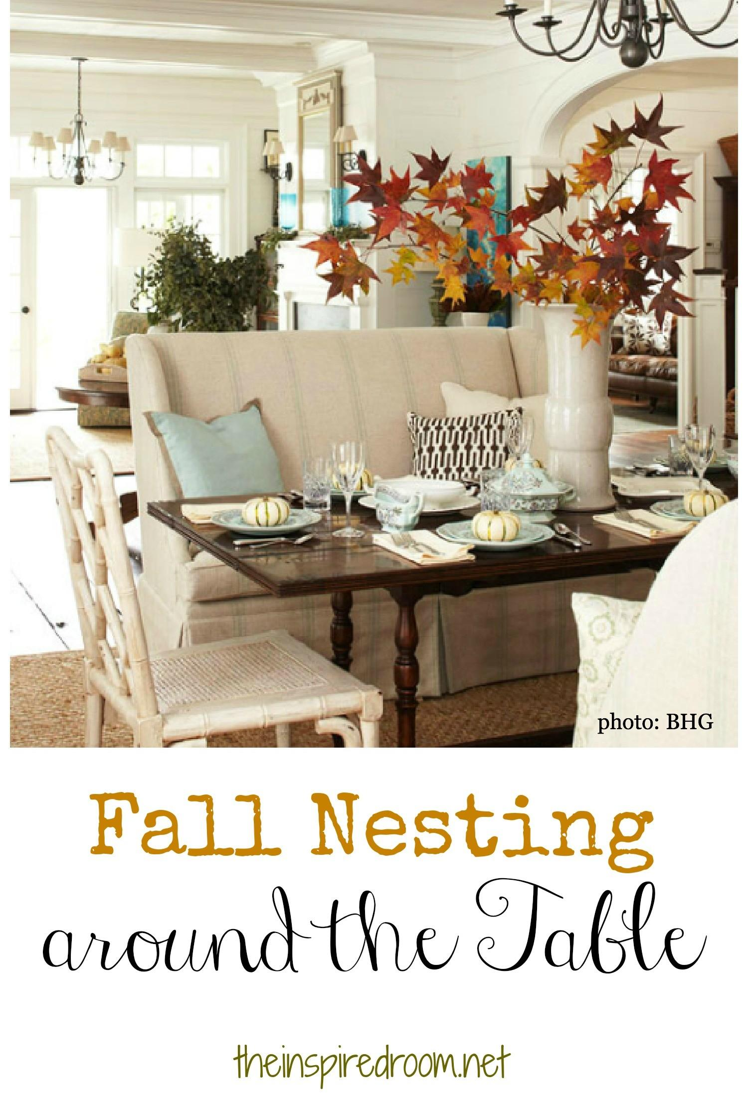 Fall Nesting Around Table Inspired Room
