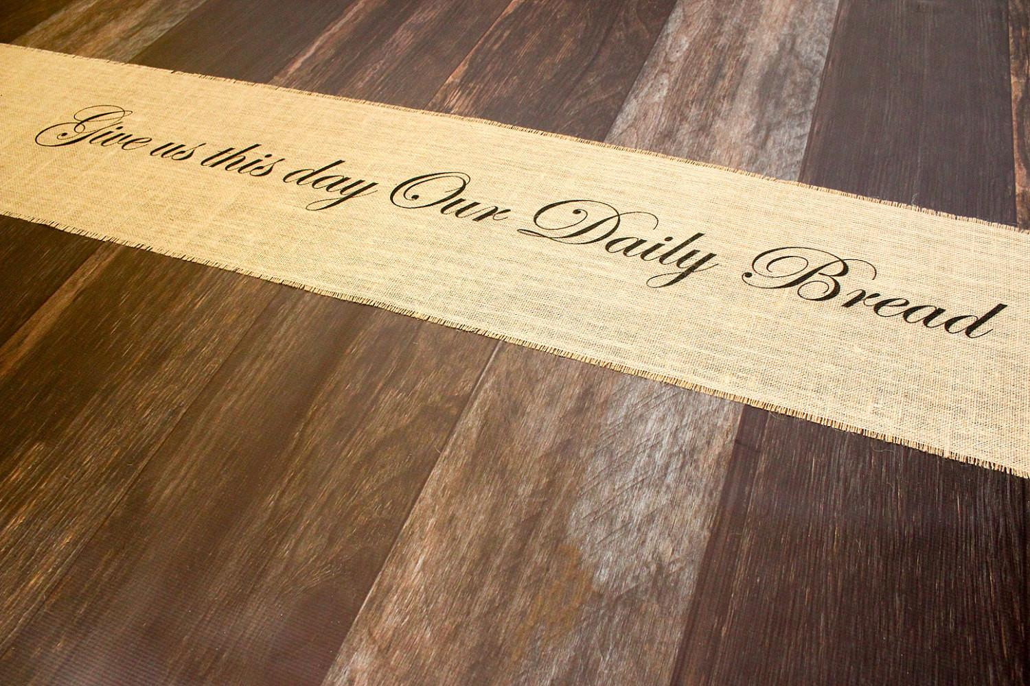 Give Day Our Daily Bread Burlap Table Runner