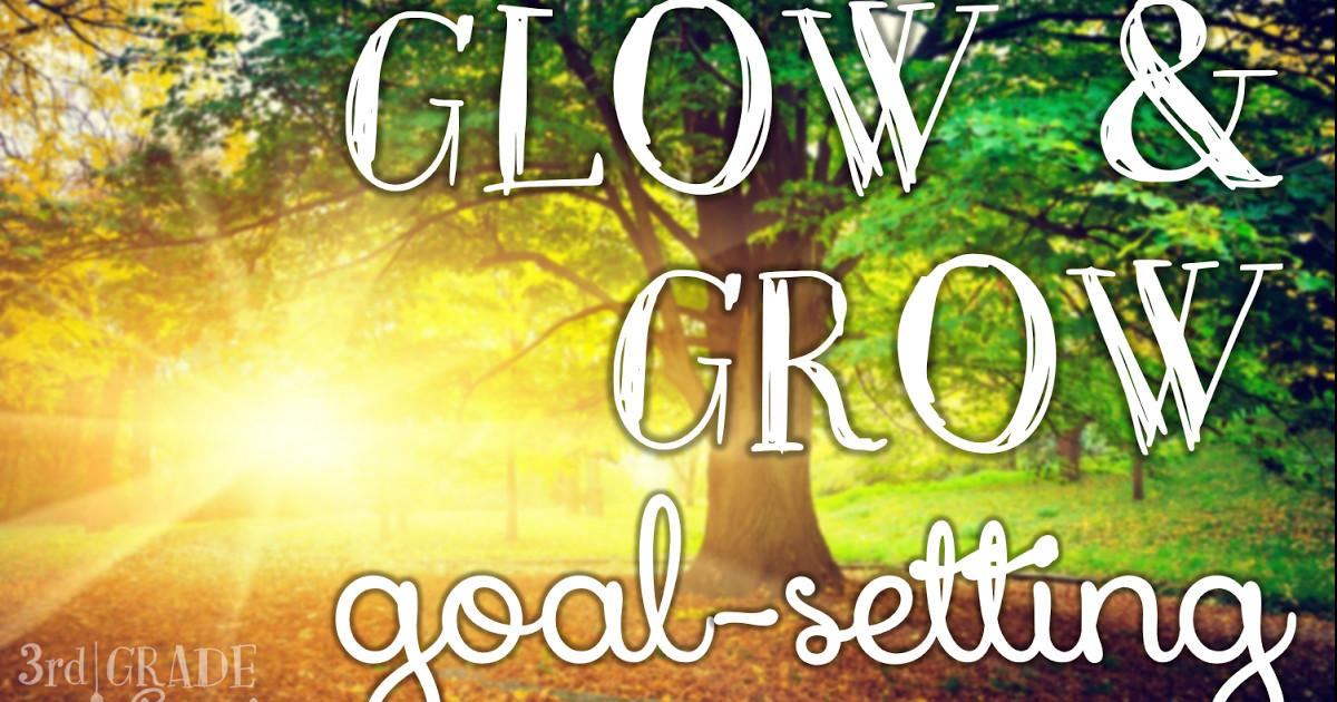 Glow Grow Goal Setting 3rd Grade Thoughts