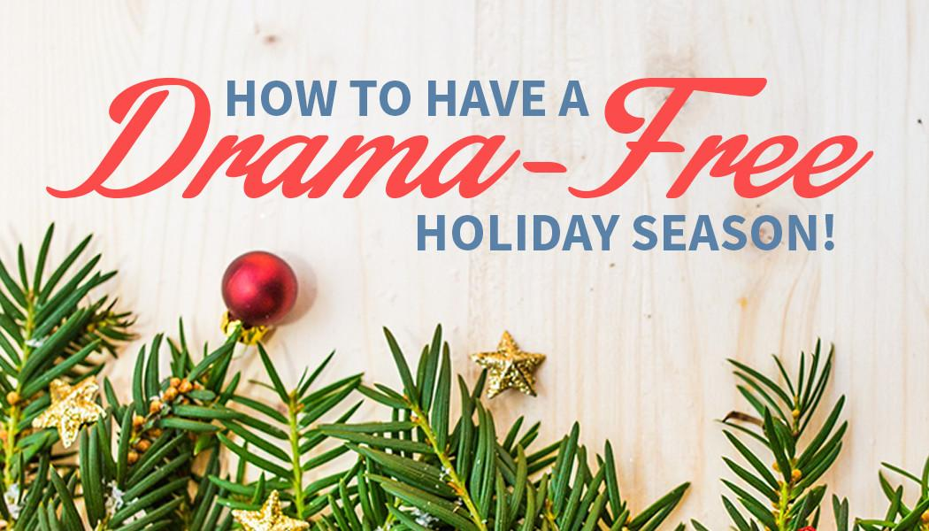 Have Drama Holiday Season These Easy Tips