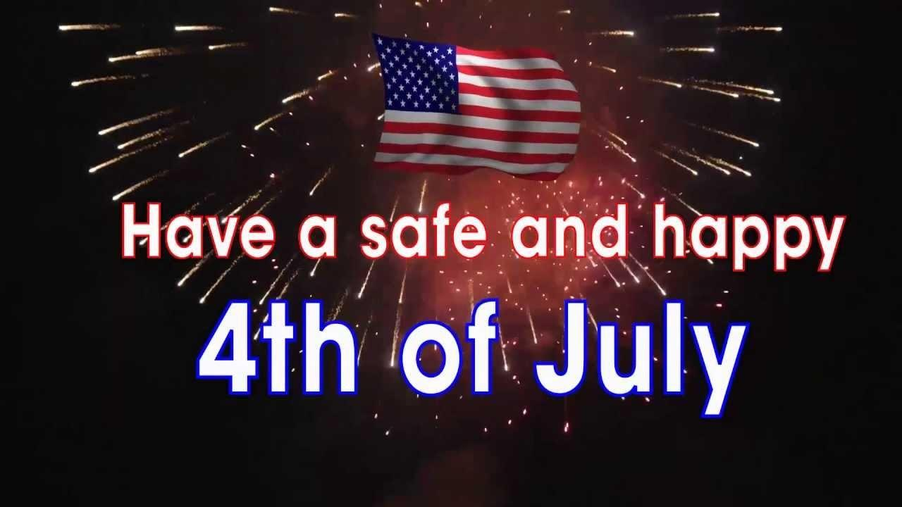 Have Safe Happy 4th July