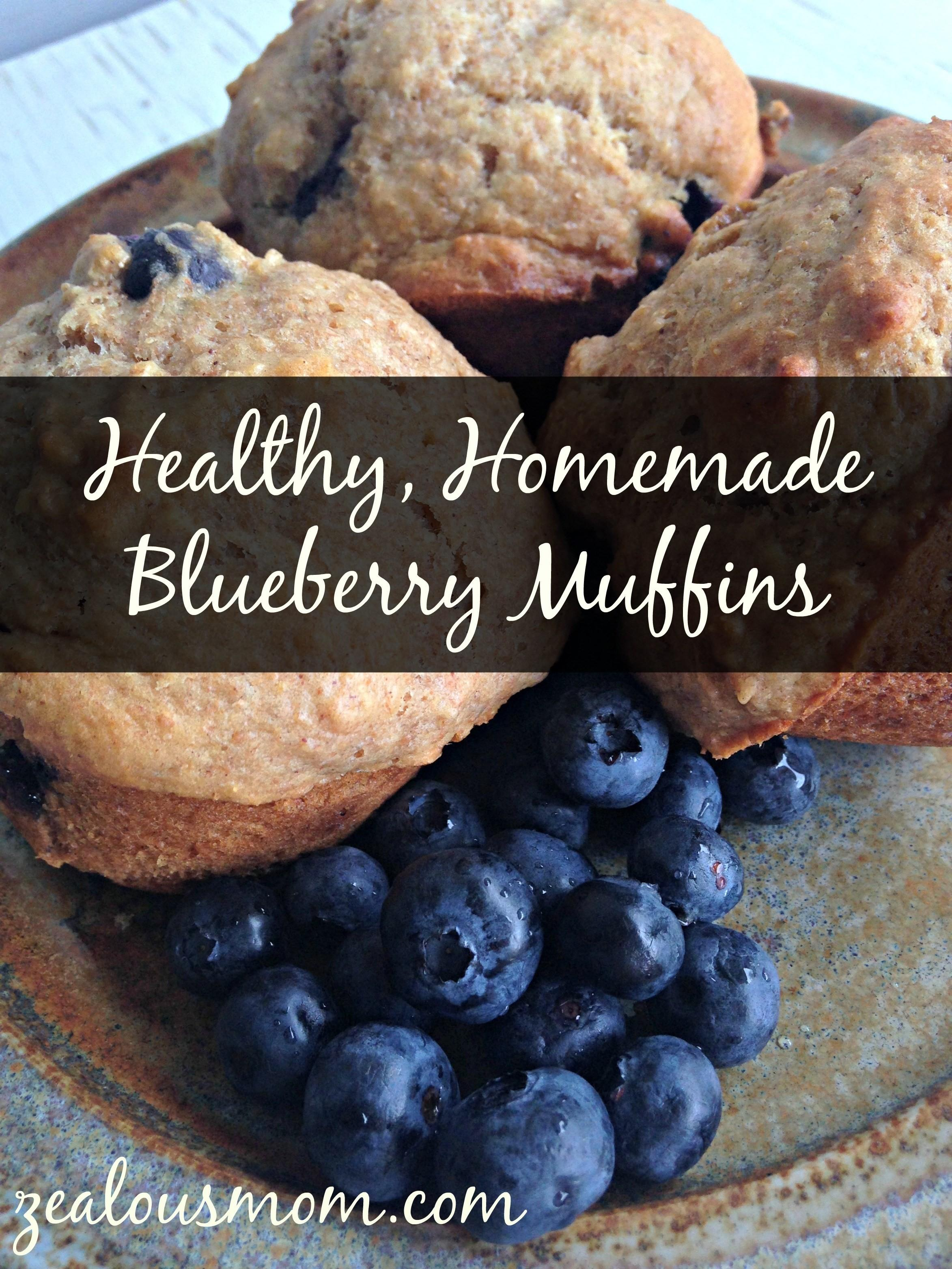 Healthy Homemade Blueberry Muffins Zealous Mom