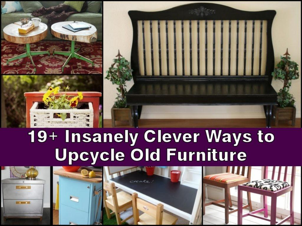 Insanely Clever Ways Upcycle Old Furniture