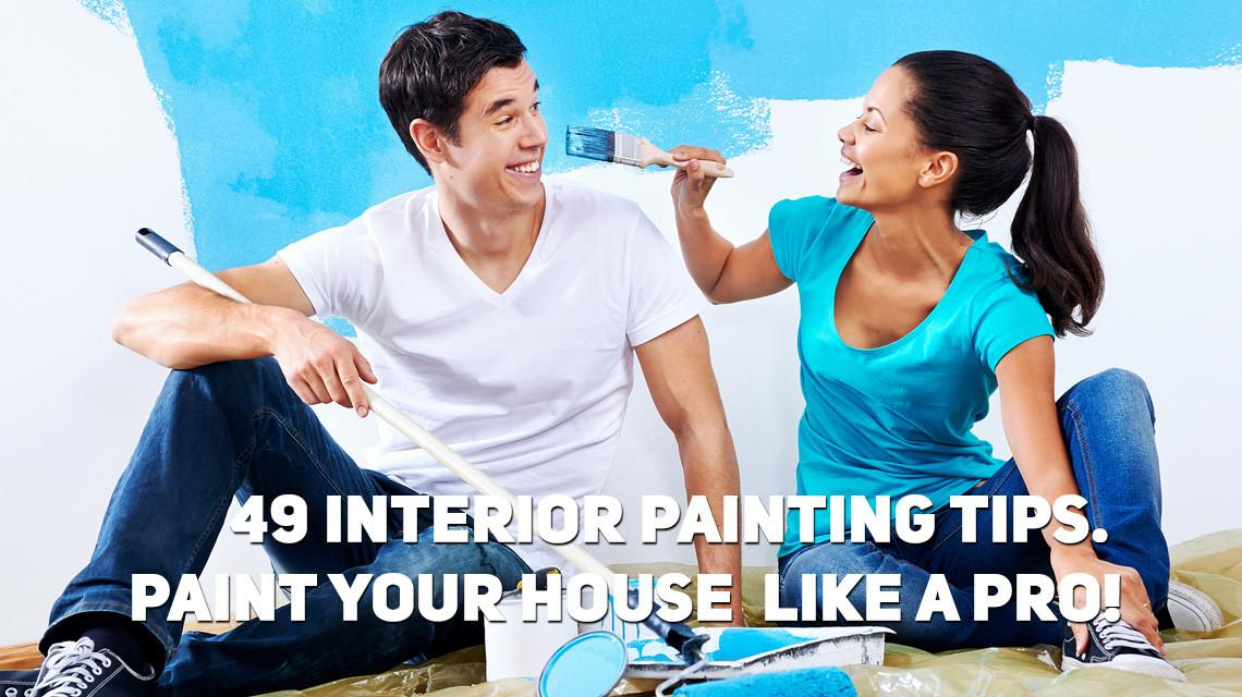 Interior Painting Tips Paint Your House Like Pro