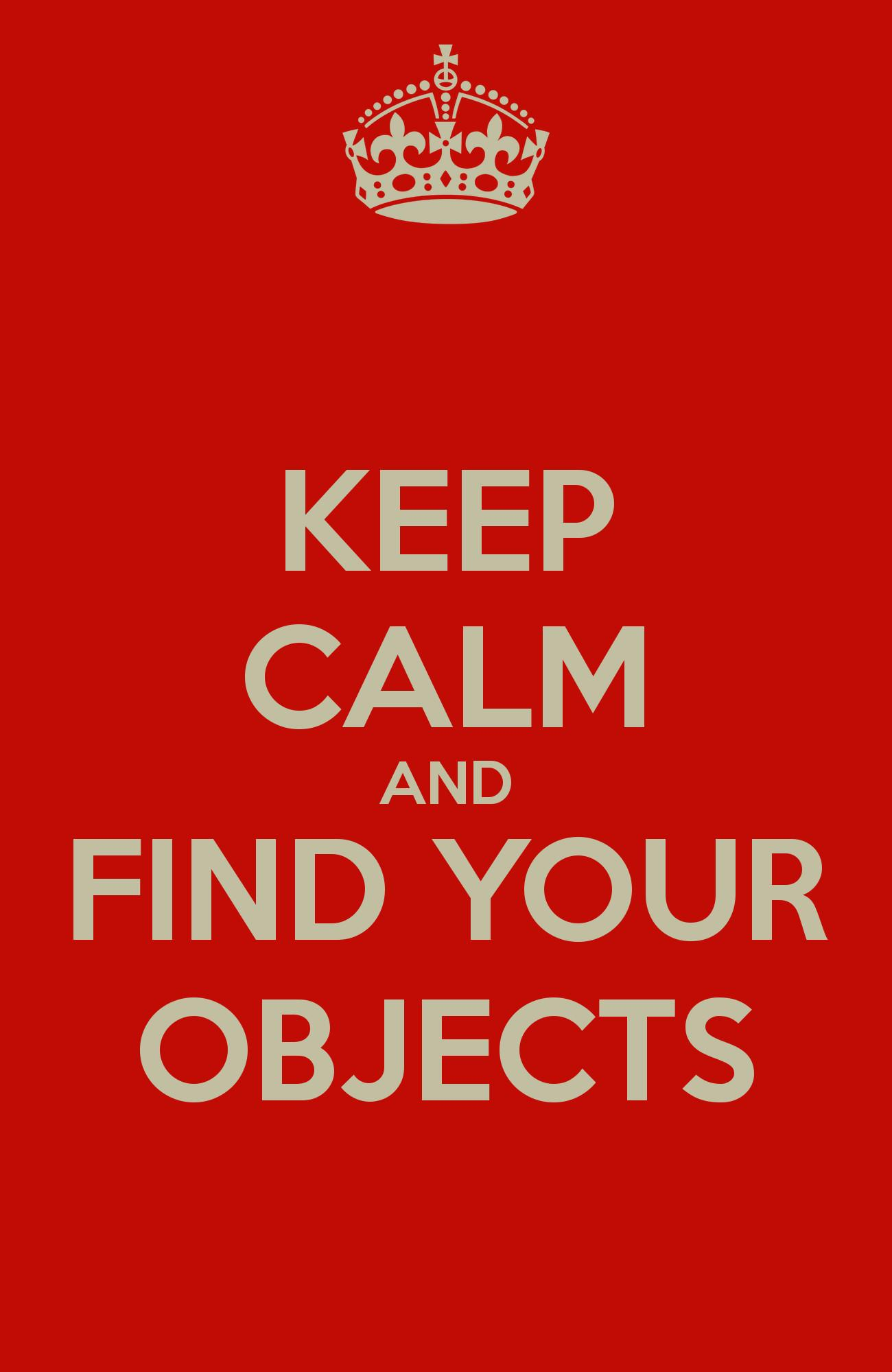 Keep Calm Find Your Objects Poster Jose